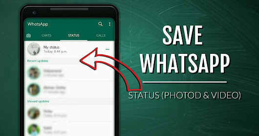 Whatsapp Status Photos and Videos Ko Save Kaise Kare
