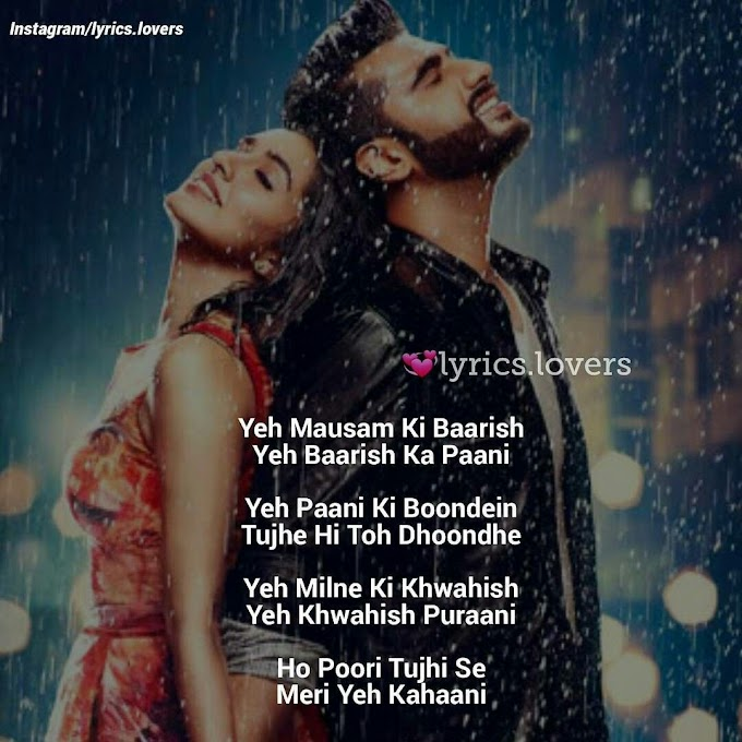 Baarish Lyrics Half Girlfriend