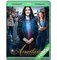 ERA UNA VEZ: ANASTASIA (2019) WEB-DL 1080P HD MKV ESPAÑOL LATINO