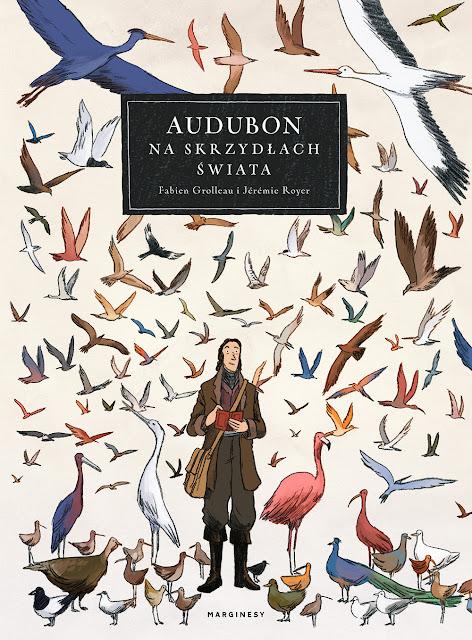 """Recenzje #110 - """"Audubon na skrzydłach świata"""" - okładka książki pt. """"Audubon na skrzydłach świata"""" - Francuski przy kawie"""