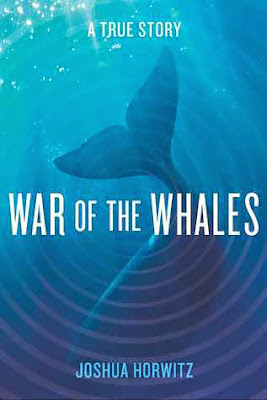 War of the Whales by Joshua Horwitz – book cover