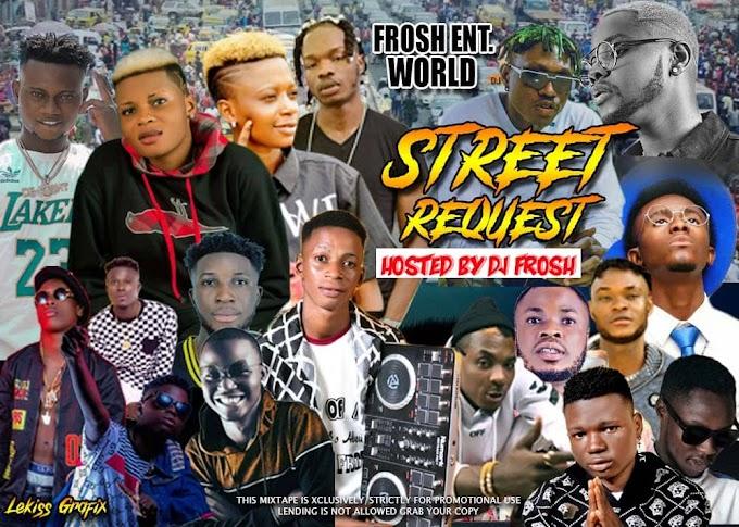 [Download Mixtape] DJ FROSH - STREET REQUEST