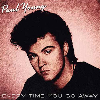 Every Time You Go Away by Paul Young (1985)