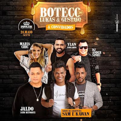 BOTECO LUKAS E GUSTAVO: Os convidados são ,Jaldo Sem Retoque, Maria Chic,Ylan e DJ Andersinhu nesta sexta (24) na Privilege