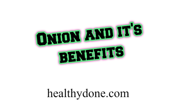 Onion and it's Benefits
