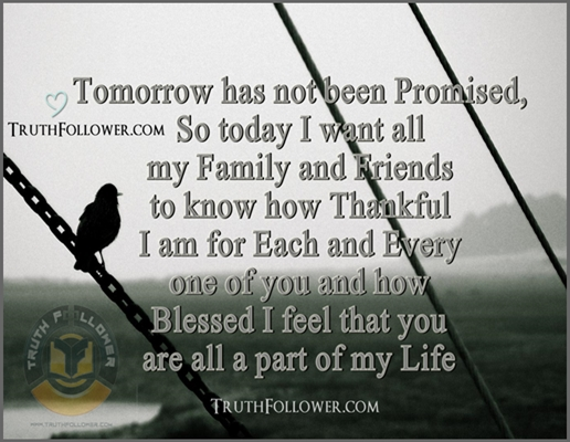 Tomorrow Has Not Been Promised Tomorrow Quotes