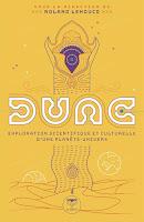 (Sous la direction de) Roland Lehoucq Dune Exploration scientifique et culturelle d'une planète-univers Le Bélial' parallaxe