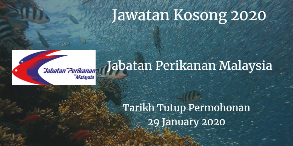 Jawatan Kosong Jabatan Perikanan Malaysia 19 January 2020