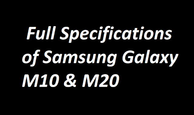 Full specifications of Samsung Galaxy M10 & M20