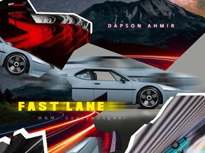 DOWNLOAD MP3: Dapson Ahmir – Fast Lane