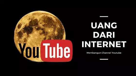 cara mendapatkan uang dari internet dengan channel youtube
