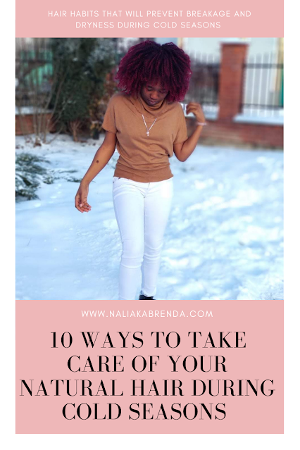 10 WAYS TO TAKE CARE OF YOUR NATURAL HAIR DURING COLD SEASONS