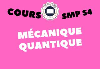 MÉCANIQUE QUANTIQUE 1 SMP S4