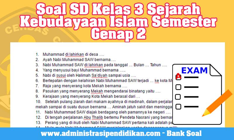 Soal SD Kelas 3 Sejarah Kebudayaan Islam Semester Genap 2