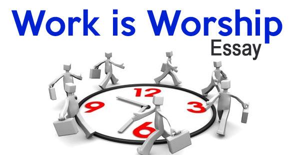 Work is Worship Essay