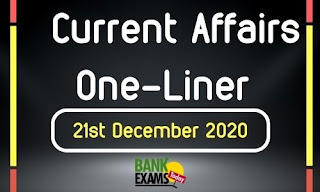 Current Affairs One-Liner: 21st December 2020