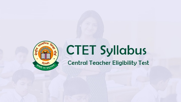 CTET Syllabus 2019 for Paper 1/ Paper 2: Qualifying Marks, Books