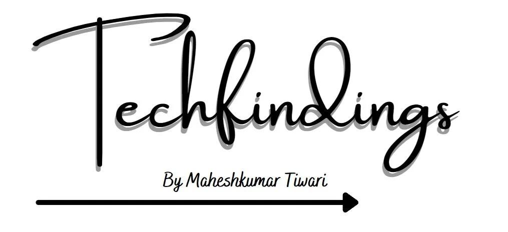 TechFindings...by Maheshkumar Tiwari
