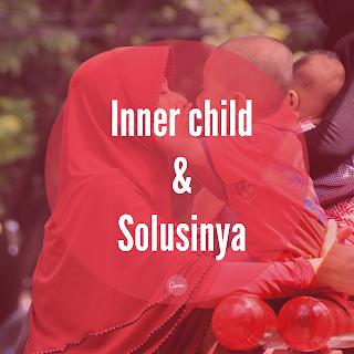 Inner child dan solusinya