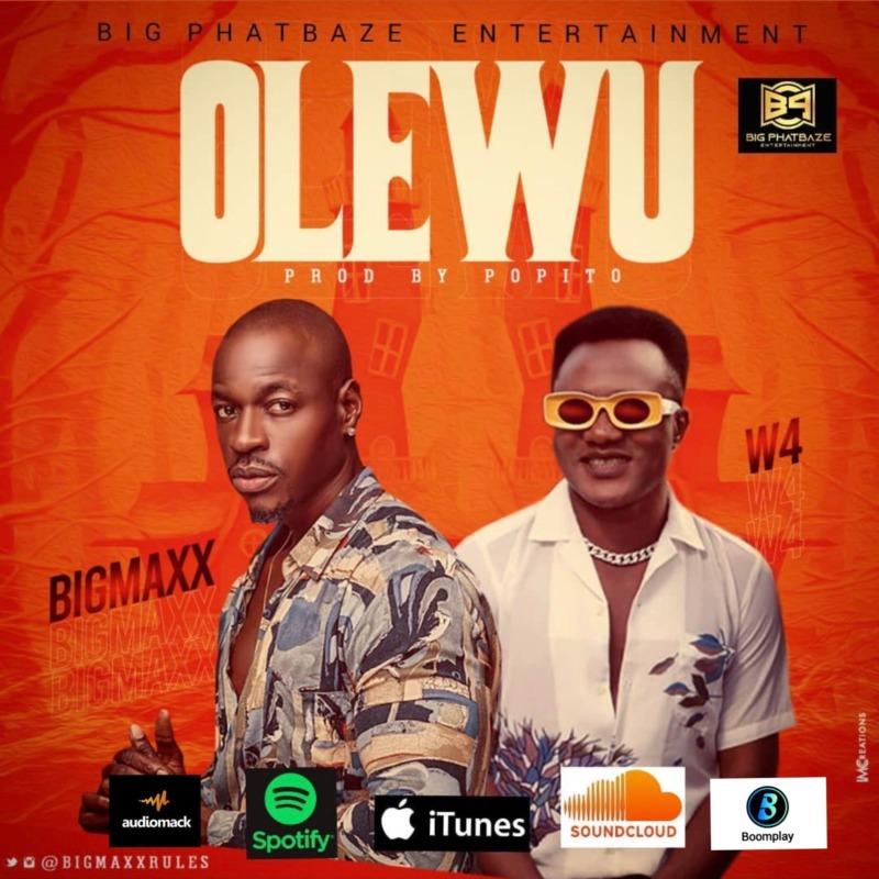"""Big Maxx – """"Olewu"""" ft. W4 (Prod. by Popito) #Arewapublisize"""