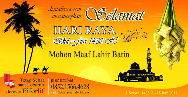 Selamat Hari Raya Idul Fitri 1438 H, Mohon Maaf Lahir Batin