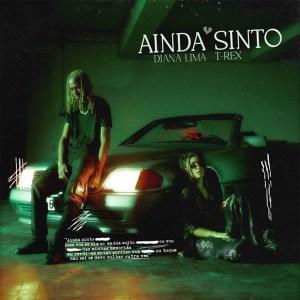 Diana Lima – Ainda Sinto (Feat Tóy Tóy T-Rex)
