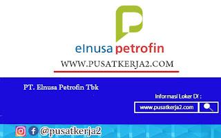 Loker Terbaru SMA SMK D3 S1 Agustus 2020 PT Elnusa Petrofin