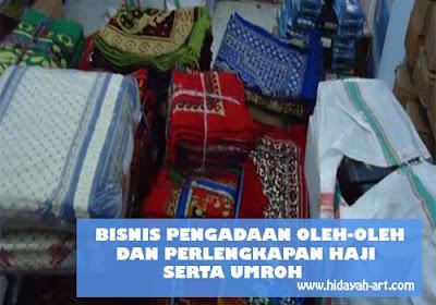 Bisnis Pengadaan Oleh-Oleh dan Perlengkapan Haji Serta Umroh