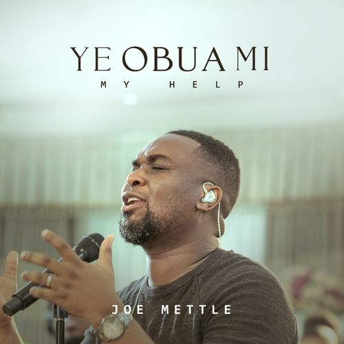 Audio: Joe Mettle – Ye Obua Mi