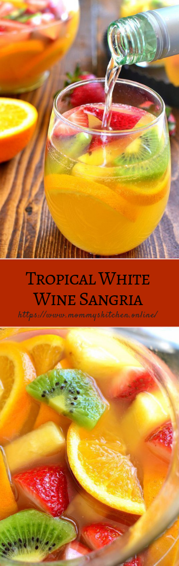 Tropical White Wine Sangria #fruit #cocktailrecipe