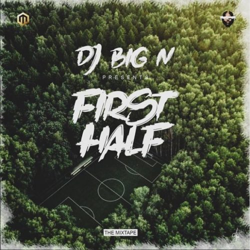 "DJ Big N – ""First Half Mixtape"""