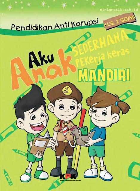 Buku Pendidikan Anti Korupsi Untuk Anak Kelas 2 SD/MI