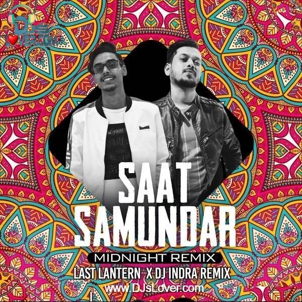 Saat Samundar Midnight Remix DJ Indra X Last Lantern