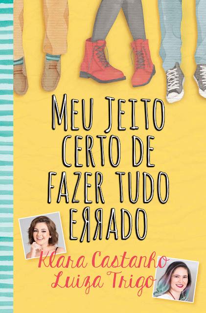 Meu jeito certo de fazer tudo errado - Klara Castanho, Luiza Trigo.jpg