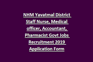 NHM Yavatmal District Staff Nurse, Medical officer, Accountant, Pharmacist Govt Jobs Recruitment 2019 Application Form