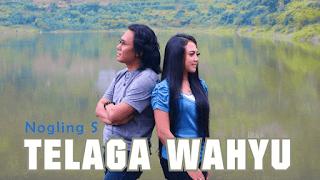 Lirik Lagu Telaga Wahyu - Nogling S