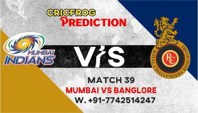 Mumbai vs Bangalore IPL T20 39th Match Today 100% Match Prediction Who will win - Cricfrog