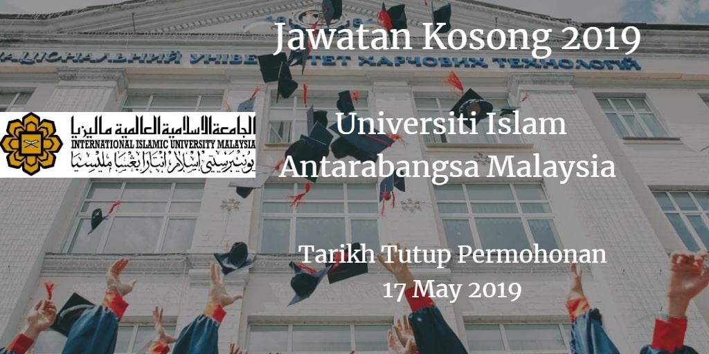 Jawatan Kosong UIAM 17 May 2019