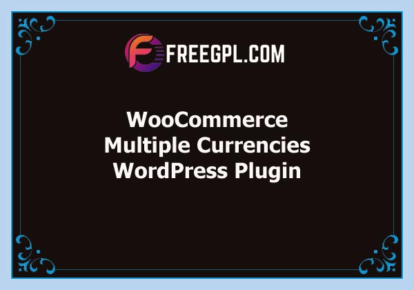 WooCommerce Multiple Currencies Free Download