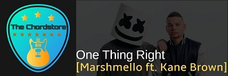 Marshmello - ONE THING RIGHT Guitar Chords (ft. Kane Brown)