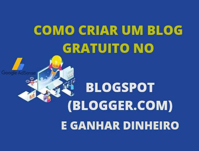 Como criar um blog gratuito no blogspot e ganhar dinheiro