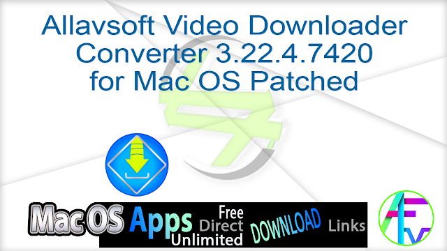 Allavsoft Video Downloader Converter 3.22.4.7420 for Mac OS Patched
