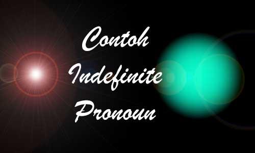 Contoh Indefinite Pronoun Grammar English Lengkap