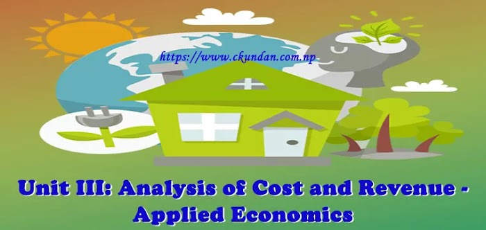 Unit III: Analysis of Cost and Revenue - Applied Economics