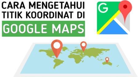 Cara Mengetahui Titik Koordinat di Google Maps Akurat