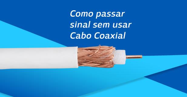 Como passar sinal de tv para outro ponto sem usar cabo coaxial