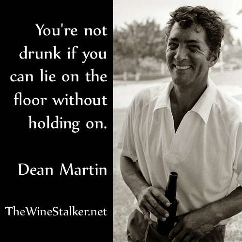 You're not drunk if you can lie on the floor without holding on. - Dean Martin