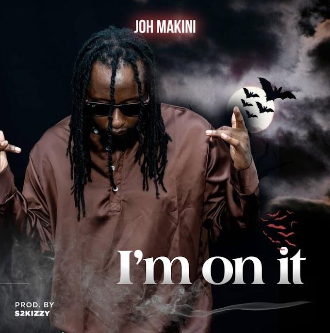AUDIO | Joh Makini - Im On It | Download