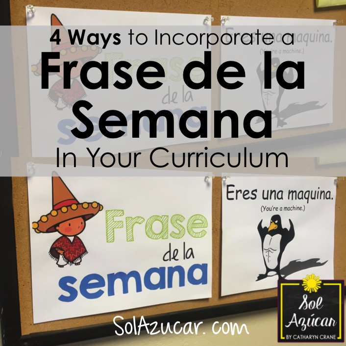 Incorporating a Frase de la Semana in the Spanish Classroom | Sol
