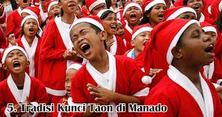 Tradisi Kunci Taon di Manado merupakan salah satu tradisi unik saat natal yang hanya terjadi di Indonesia